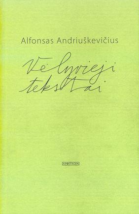 Knygos viraelis/Alfonsas Andriuakevičius. Vėlyvieji tekstai