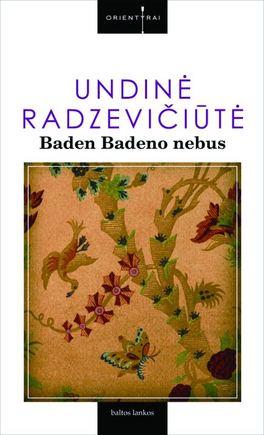 Knygos viraelis/Undinė Radzevičiūtė. Baden Badeno nebus